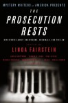 Mystery Writers of America Presents The Prosecution Rests: New Stories about Courtrooms, Criminals, and the Law - Mystery Writers of America, Linda Fairstein