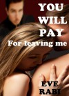 You Will Pay - For Leaving Me - Eve Rabi