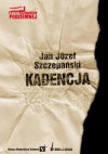 Kadencja - Jan Józef Szczepański