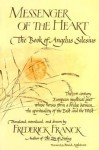 Messenger of the Heart: The Book of Angelus Silesius, with Observations by the Ancient Zen Masters - Frederick Franck, David Appelbaum