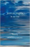 Reflections in Our Time: Poems - Donald Young