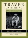 Traver on Fishing - Robert Traver, Nick Lyons