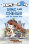 Mac and Cheese and the Perfect Plan: I Can Read Level 1 (I Can Read Book 1) - Sarah Weeks, Jane Manning