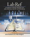 Lab Ref: A Handbook of Recipes, Reagents, and Other Reference Tools for Use at the Bench - Jane Roskams, Linda Rogers