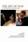 The Art of War: Sun Tzu, Barack Obama, and the Modern Moment - Brian Browne Walker, Sun Tzu