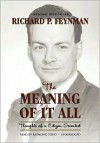 The Meaning of It All: Thoughts of a Citizen-Scientist - Richard P. Feynman