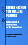 Before Hashem You Shall Be Purified: Rabbi Joseph B. Soloveitchik on the Days of Awe - Joseph B. Soloveitchik, Arnold Lustiger