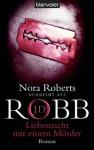 Liebesnacht mit einem Mörder: Roman (German Edition) - J.D. Robb, Uta Hege
