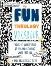 My Fun Theology Workbook: A Guide to Finding Out What (The) God (of Your Understanding) Wants from You - Brian Zachary Mayer