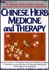Chinese Herb Medicine and Therapy - Hong-Yen Hsu, William G. Peacher