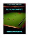 Blue Kansas Sky - Randy Attwood