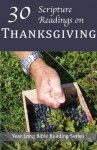 30 Scripture Readings on Thanksgiving (Year Long Bible Reading Series) - Christopher D. Hudson