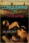 Conquering the Countess - Em Brown