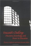 Foucault's Challenge: Discourse, Knowledge, and Power in Education - Thomas S. Popkewitz, Marie Brennan