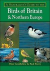A Naturalist's Guide to the Birds of Britain and Northern Europe - Peter Goodfellow
