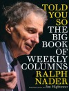 Told You So: The Big Book of Weekly Columns - Ralph Nader, Bill Moyers