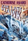 The Last Hawk - Catherine Asaro