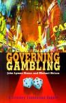Governing Gambling - John Lyman Mason, Michael Nelson