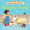 The Naughty Sheep (Usborne Farmyard Tales) - Heather Amery, Stephen Cartwright