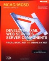 MCAD/MCSD Self-Paced Training Kit: Developing XML Web Services and Server Components with Microsoft® Visual Basic® .NET and Microsoft Visual C#� .NET: ... Basic(r) .Net and Microsoft Visual C#(tm) .N - Microsoft Corporation
