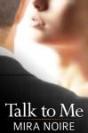 Talk to Me - Mira Noire
