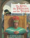 The King, The Princess, And The Tinker - Ellen Kindt McKenzie