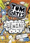 Tom Gates, Band 04: Ich bin so was von genial (aber keiner merkt's) (German Edition) - Liz Pichon, Verena Kilchling