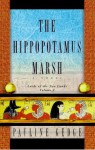 The Hippopotamus Marsh (Lord of the Two Lands, #1) - Pauline Gedge