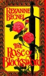 The Rose of Blacksword - Rexanne Becnel