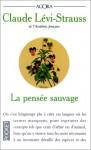 pensée sauvage. - Claude Lévi-Strauss