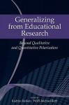 Generalizing from Educational Research: Beyond Qualitative and Quantitative Polarization - Kadriye Ercikan, Wolff-Michael Roth