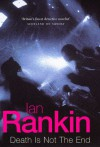 Death Is Not The End (Signed) - Ian Rankin