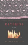 Katerina: A Novel - Aharon Appelfeld, Jeffrey M. Green