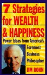 7 Strategies for Wealth & Happiness: Power Ideas from America's Foremost Business Philosopher - Jim Rohn