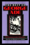 The Best of George Ade - George Ade, Arnold Leslie Lazarus