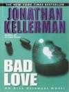 Bad Love - Jonathan Kellerman, Alexander Adams