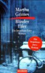 Blinder Eifer (Rainbow's End) - Martha Grimes