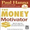 The Money Motivator - Paul Hanna