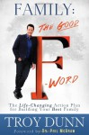 The Good F-Word: How to Fix a Broken Family - Troy Dunn