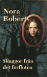 Skuggor från det förflutna - Nora Roberts