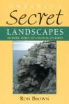 Ontario's Secret Landscapes - Ron Brown