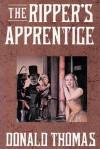 The Ripper's Apprentice - Donald Thomas