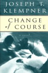Change of Course - Joseph T. Klempner