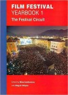Film Festival Yearbook 1: The Festival Circuit (REF: APLG-FFYB09) (St. Andrews Film Studies) - Dina Iordanova