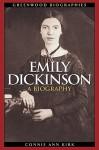 Emily Dickinson: A Biography - Connie Ann Kirk