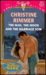 Mills & Boon : The Man, The Moon And The Marriage Vow (The Jones Gang) - Christine Rimmer