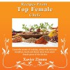 Recipes From Top Female Chefs: Learn the Secrets of Cooking Along With Delicious Breakfast, Lunch and Dinner Ideas From Select Female Gurus of the Kitchen - Xavier Zimms