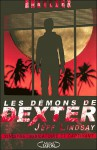 Les Démons de Dexter - Jeff Lindsay, Sylvie Lucas