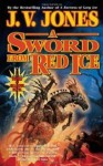 A Sword from Red Ice - J.V. Jones