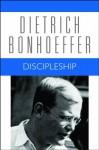 Discipleship: Dietrich Bonhoeffer Works, Volume 4 - Dietrich Bonhoeffer, Wayne Whitson Floyd, Geffrey B. Kelly